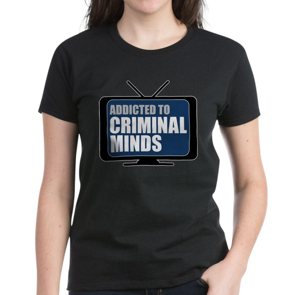 Addicted to Criminal Minds Women's Dark T-Shirt