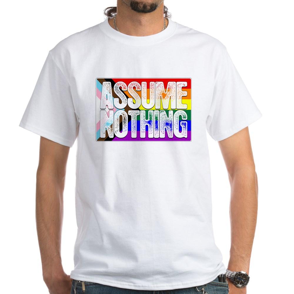 Assume Nothing LGBTQ Progress Pride Flag White T-Shirt
