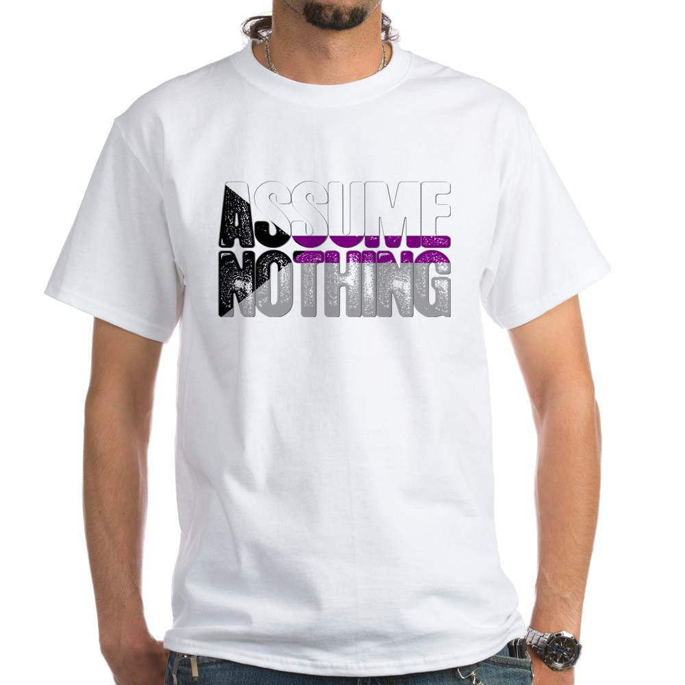 Assume Nothing Demisexual Pride White T-Shirt