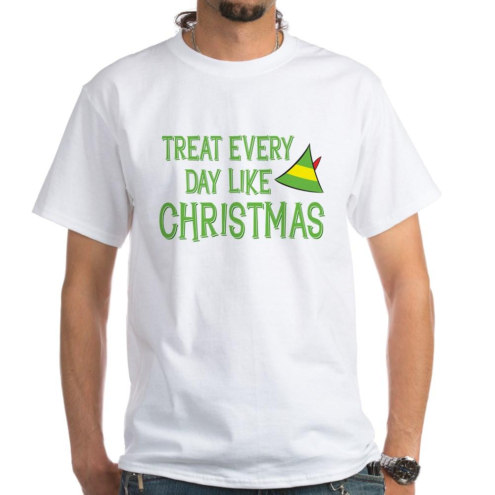 Treat Every Day Like Christmas White T-Shirt