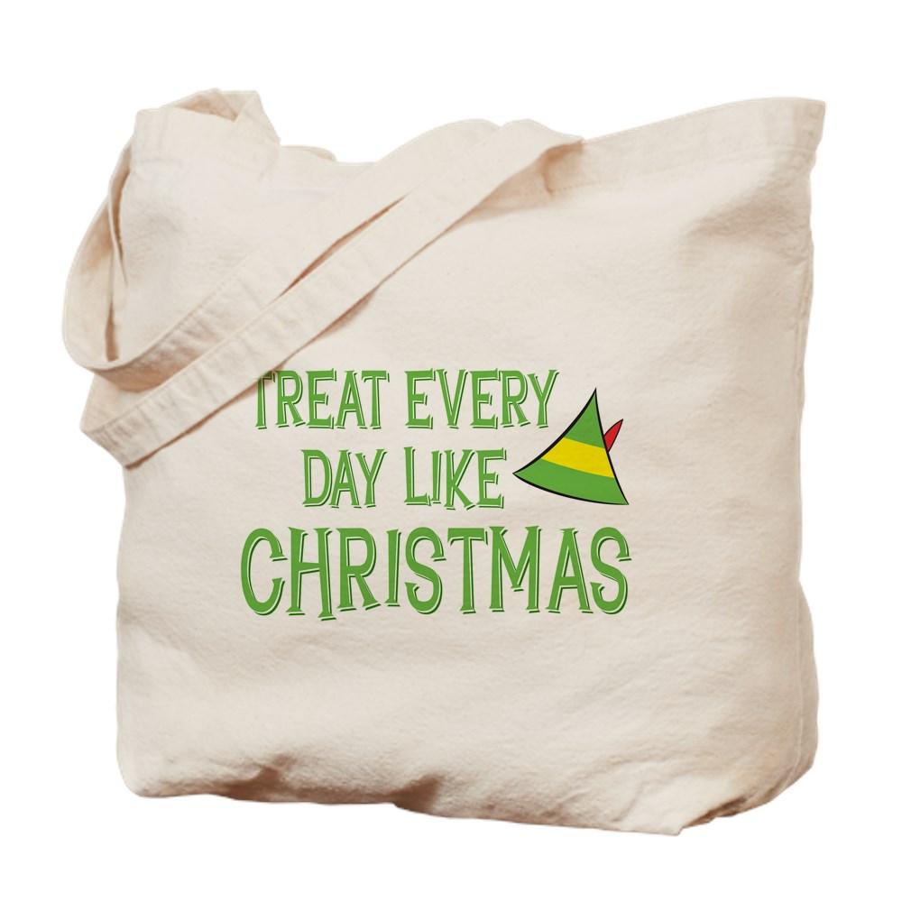 Treat Every Day Like Christmas Tote Bag
