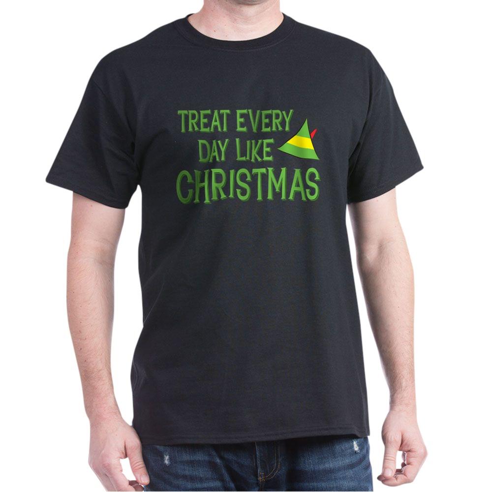 Treat Every Day Like Christmas Dark T-Shirt