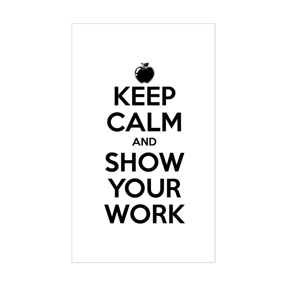 Keep Calm and Show Your Work Rectangle Sticker