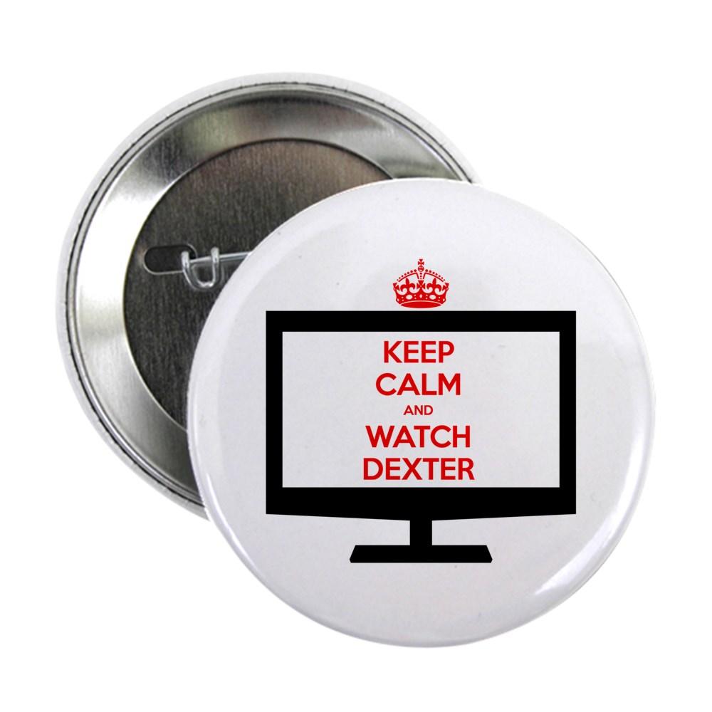 Keep Calm and Watch Dexter 2.25