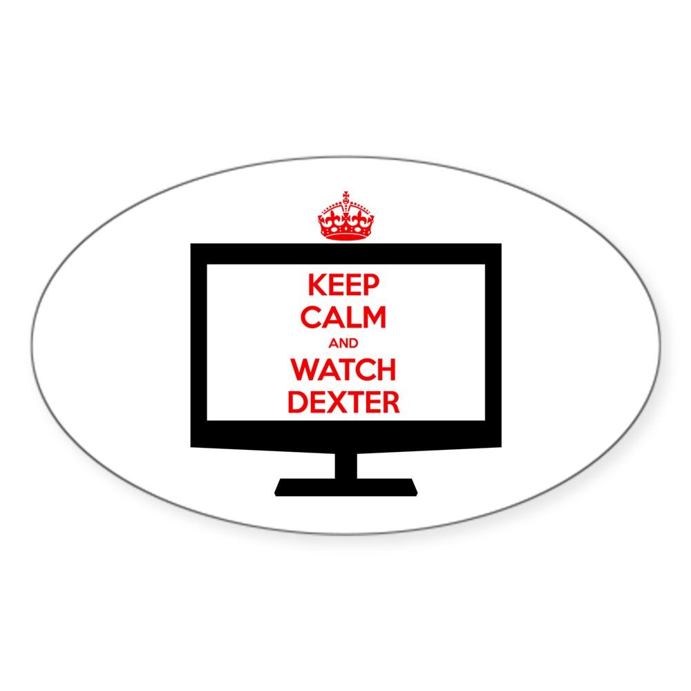 Keep Calm and Watch Dexter Oval Sticker