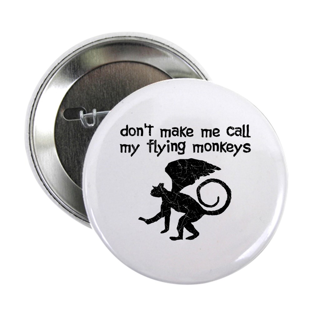 Distressed Don't Make Me Call My Flying Monkeys 2.25