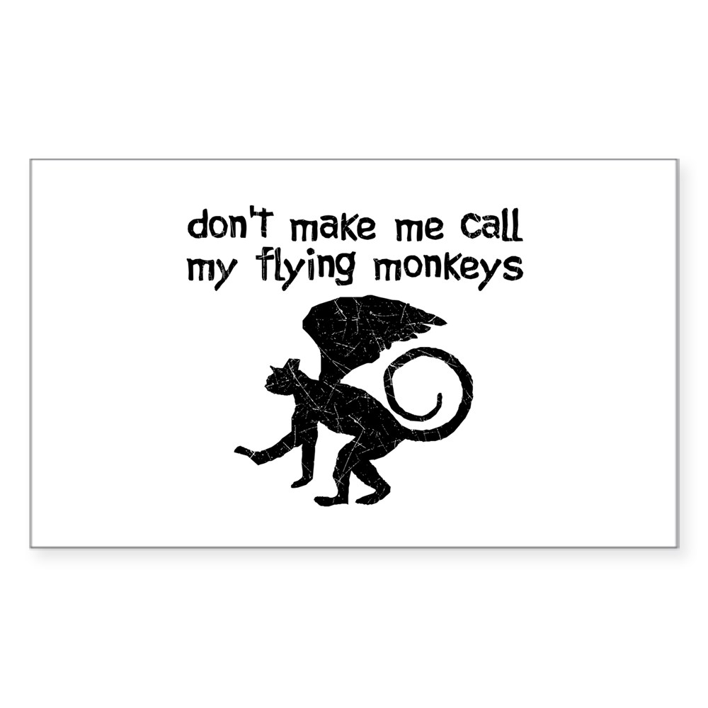 Distressed Don't Make Me Call My Flying Monkeys Rectangle Sticker
