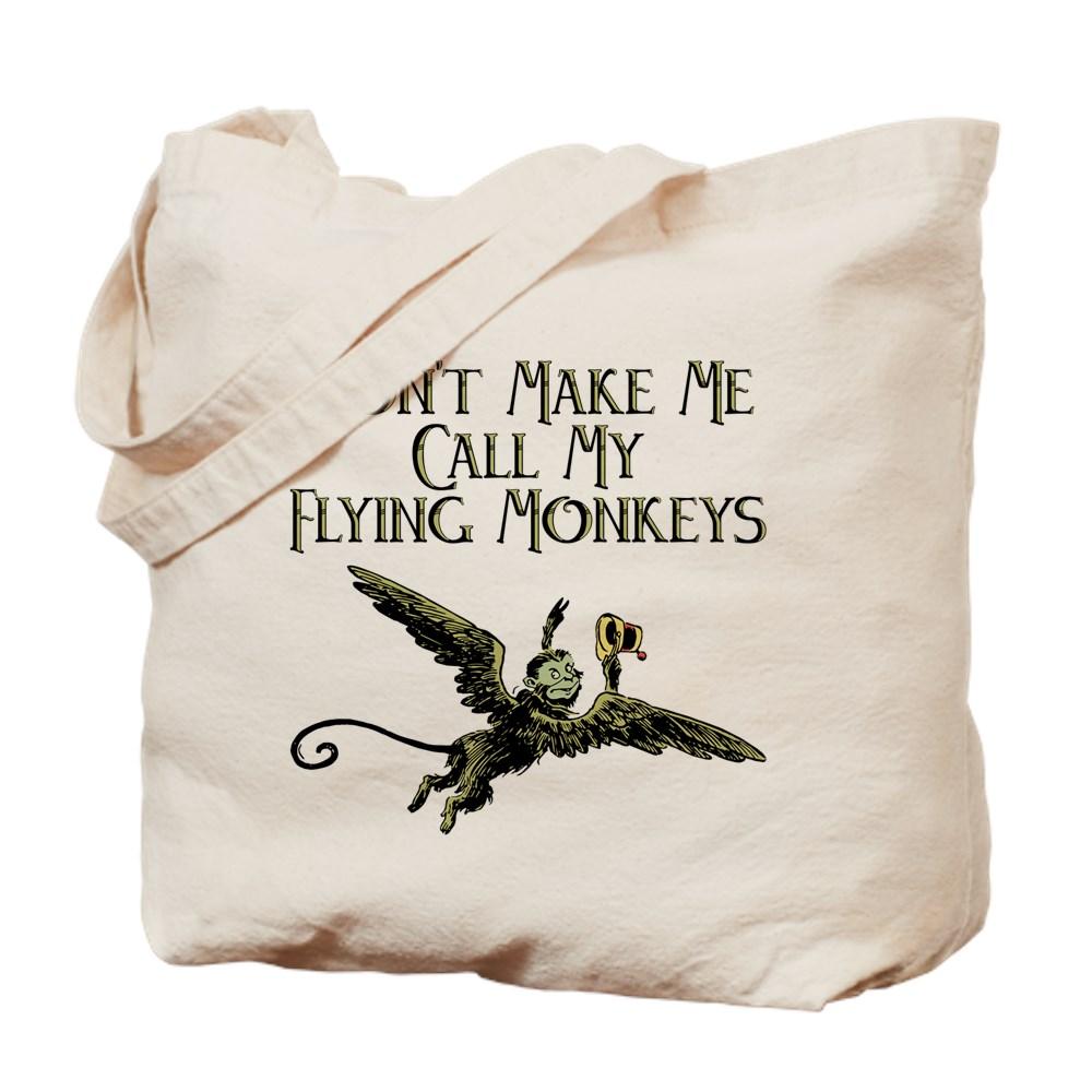 Don't Make Me Call My Flying Monkeys Tote Bag