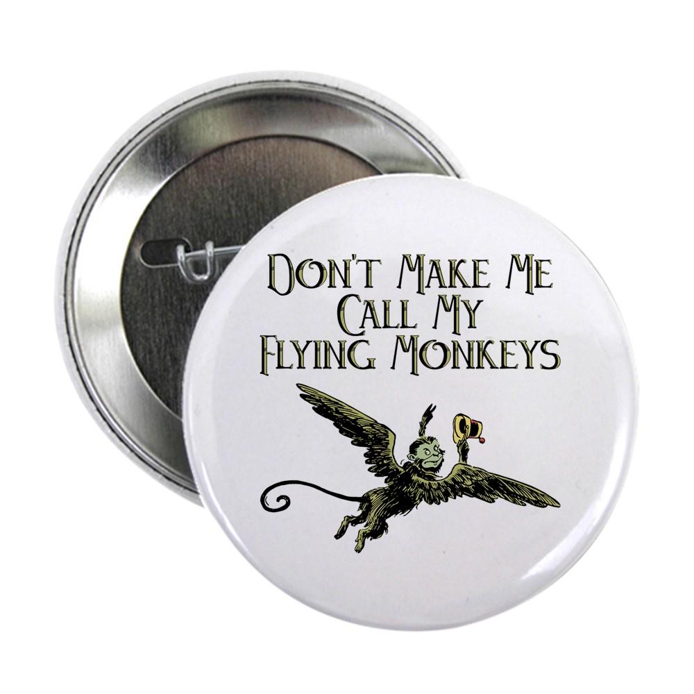 Don't Make Me Call My Flying Monkeys 2.25