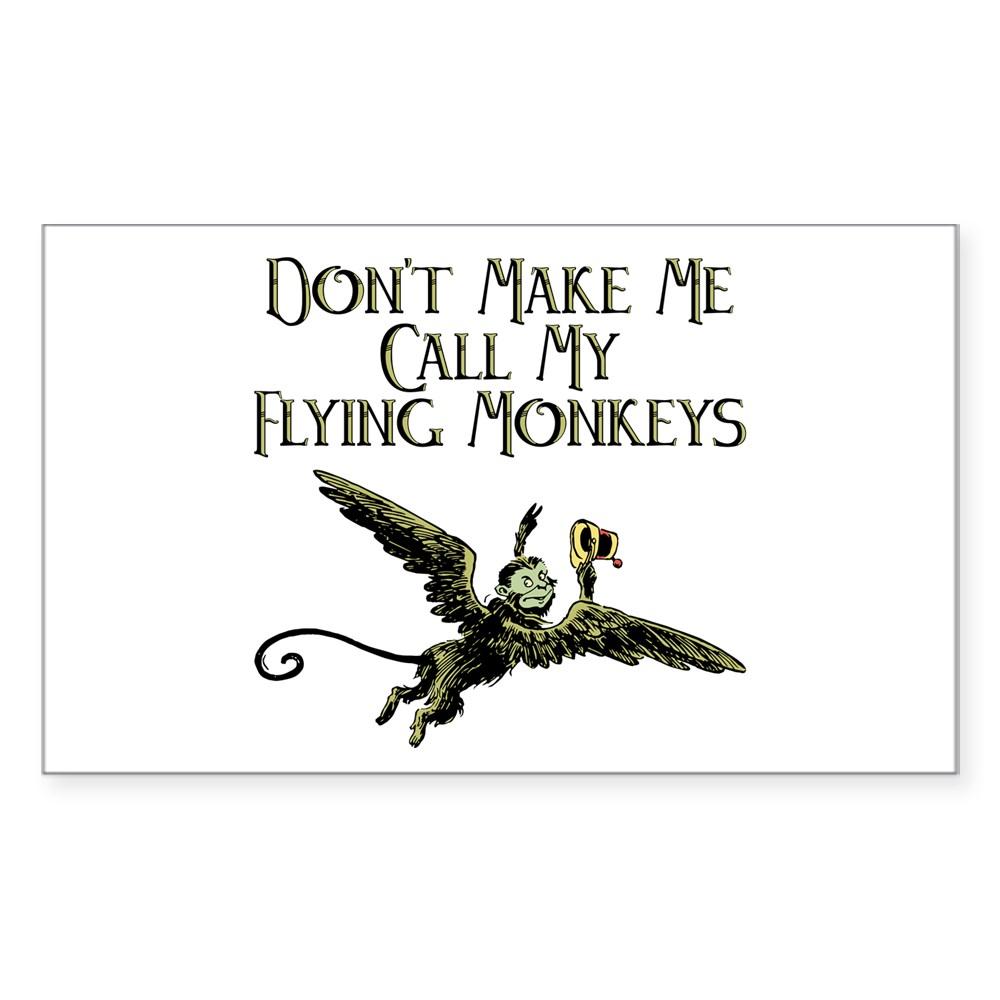 Don't Make Me Call My Flying Monkeys Rectangle Sticker