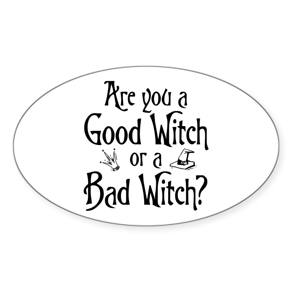 Are You a Good Witch or a Bad Witch Oval Sticker