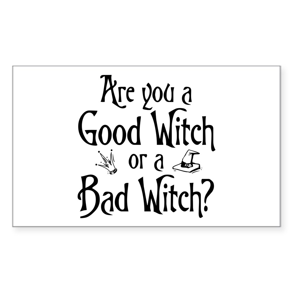 Are You a Good Witch or a Bad Witch Rectangle Sticker