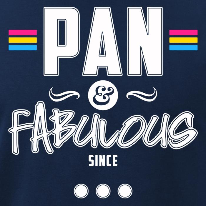 Pan & Fabulous Since...