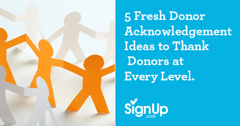 Five Fresh Donor Acknowledgement Ideas to Thank Donors at Every Level