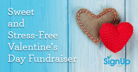 Sweet And Stress Free Valentine S Day Fundraiser Signup Com