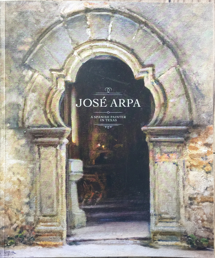 """""""Jose Arpa, A Spanish Painter in Texas"""""""