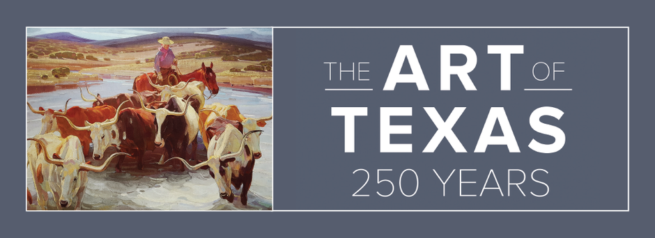 The Art Of Texas 250 Years