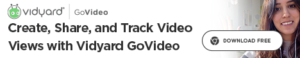 Create, Share, and Track Video Views with Vidyard Go Video