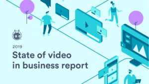 2019 State of Video in Business Report