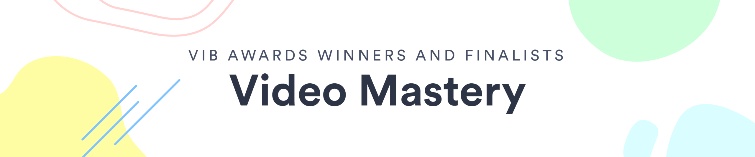 Video in Business Awards: Video Mastery Winners and Finalists