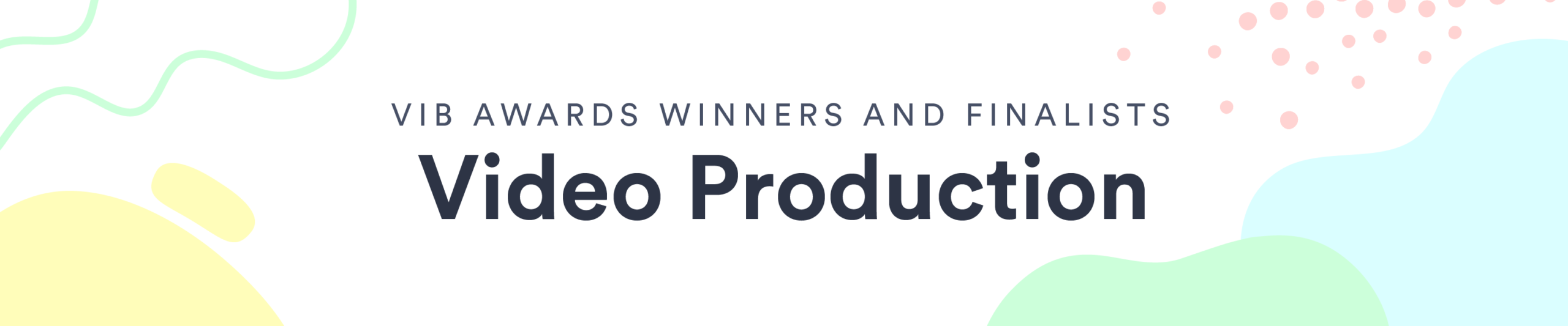 Video in Business Awards: Video Production Winners and Finalists