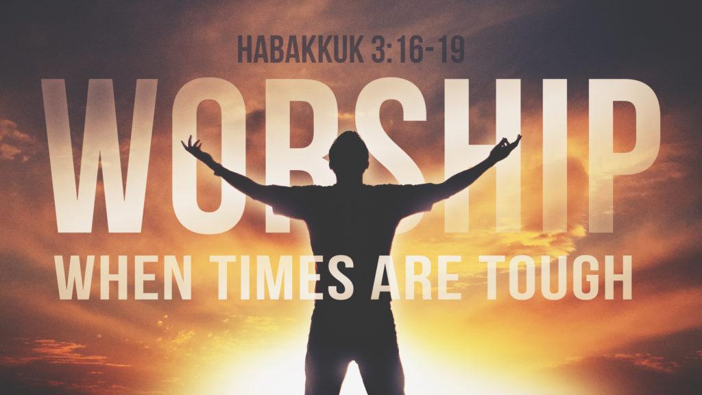 Worship Tough Times