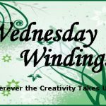 Wrapping up Valentine's Day…Wednesday Windings Link Up 02/16/2011