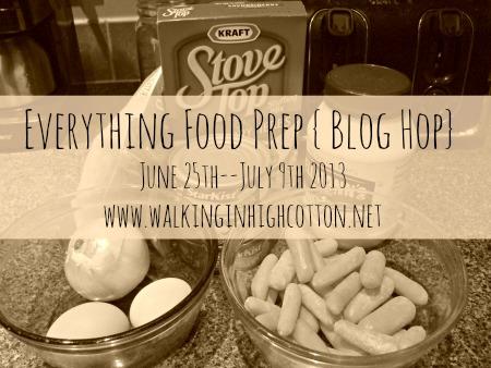 Everything Food Prep BLOG HOP @ Walking in High Cotton {www.walkinginhighcotton.net}