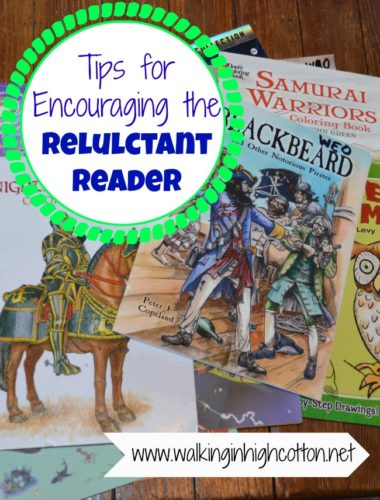 Tips for encouraging the reluctant reader...via Walking in High Cotton