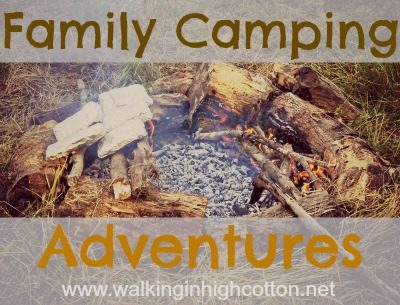 Family Camping Adventures -- Food and Water @ Walking in High Cotton {www.walkinginhighcotton.net}