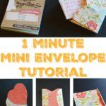 Quick 1 Minute Mini Envelope Tutorial