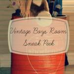 Vintage Boys Room…Sneak Peek