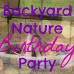 Backyard Nature Birthday Party