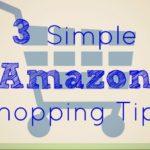 3 Simple Amazon Shopping Tips