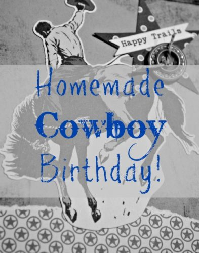 Homemade Cowboy Birthday party at Walking in High Cotton