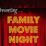Presenting…Family Movie Night!
