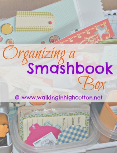 Organizing a Smashbook Box {via www.walkinginhighcotton.net} #smashbook #scrapbook #journal #art #organizing