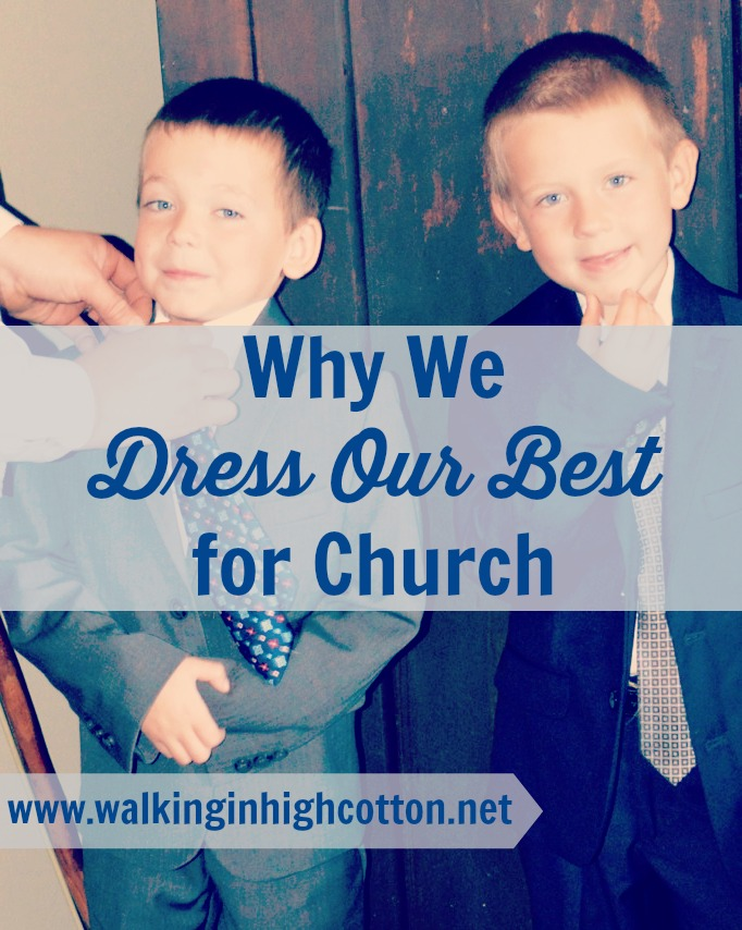 Why We Dress Our Best for Church...it's not about how little we can give that God will accept, it's about how much can we give back to the One that gave us EVERYTHING. {via www.walkinginhighcotton.net}