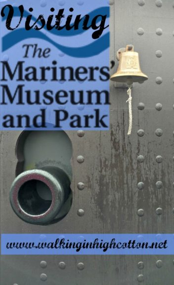Visiting the Mariners' Museum in Hampton Virginia (via Walking in High Cotton}