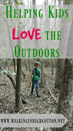 Helping Kids Love the Outdoors ... at www.walkinginhighcotton.net