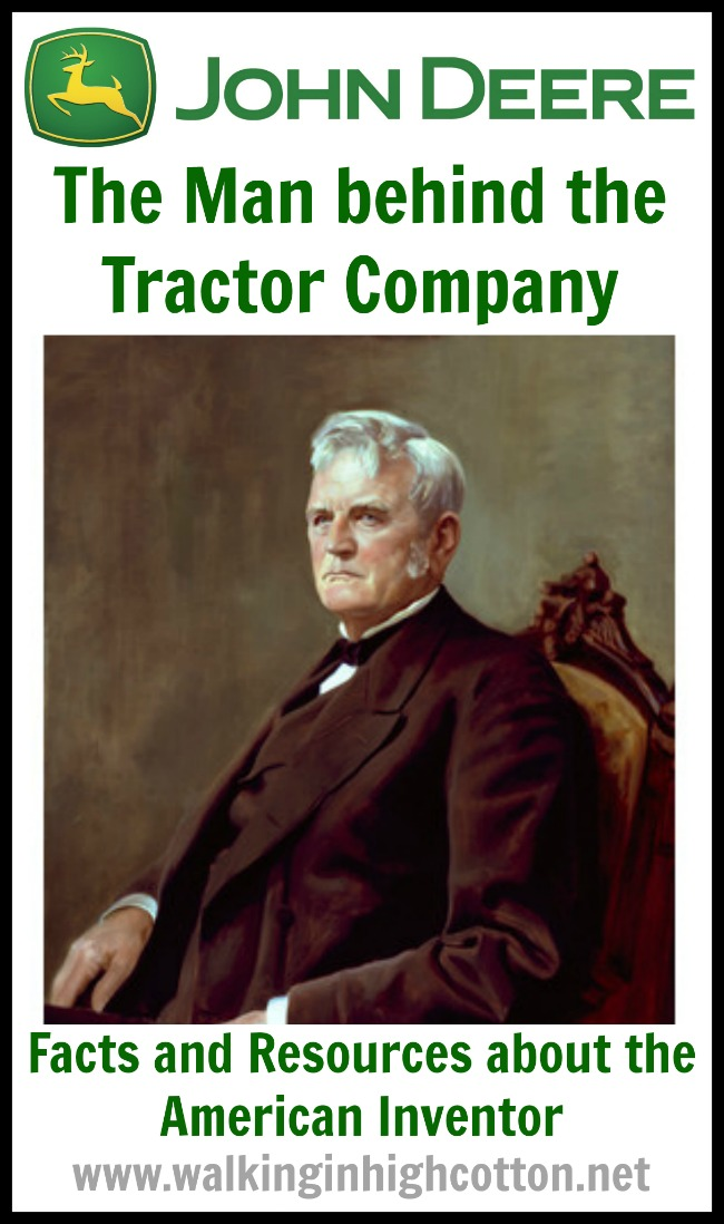 Moving Company Reviews >> John Deere, the American Inventor and the Man Behind the Tractor Company - Walking in High Cotton
