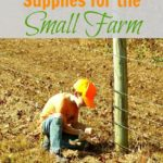 Spring Fence Work and Fence Maintenance Supplies for the Small Farm