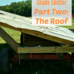 Building a Mobile Shade Shelter (Part 2) The Roof