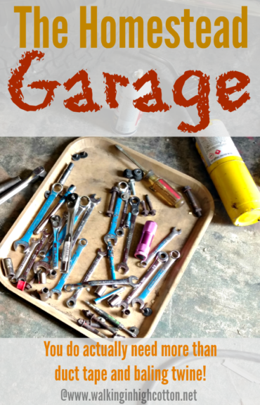 The Homestead Garage...more than just duct tape and baling twine. Thinking through tools and toolboxes. via Walking in High Cotton