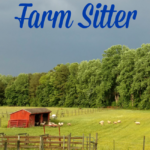 How to Find and Use a Farm Sitter to Enjoy Vacation as a Homesteader