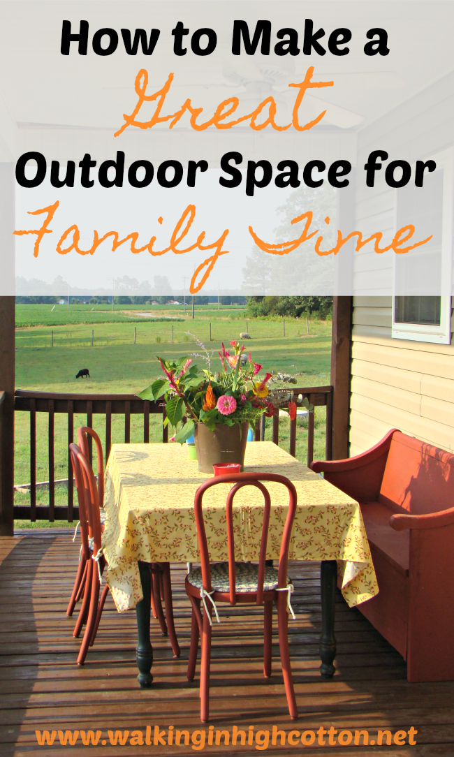 How to Make a Great Outdoor Space for Summer Family Time. Simple and budget friendly tips. via Walking in High Cotton
