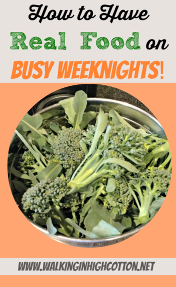 How to have REAL FOOD on the table for dinner on those CRAZY busy weeknights! via Walking in High Cotton Real food for the family in 30 minutes, without a crock pot. A weekly system with a little bit of prep and a lot of simplicity.