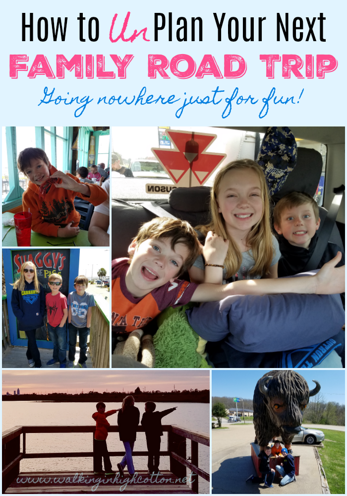 How to UnPlan your next family road trip...flexible planning ideas for fun and adventure without over scheduling your next family vacation. via Walking in High Cotton