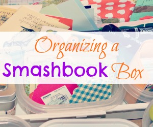 Organizing a Smashbook Box