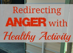 Redirecting Anger with Healthy Activity